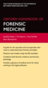Oxford Handbook of Forensic Medicine - Jonathan P. Wyatt,Tim Squires,Guy Norfolk - cover