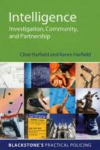Intelligence: Investigation, Community and Partnership - Clive Harfield,Karen Harfield - cover