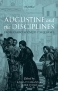 Augustine and the Disciplines: From Cassiciacum to Confessions - cover