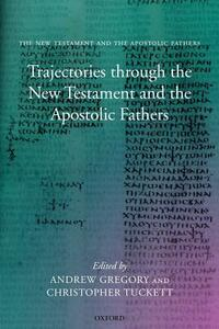 Trajectories through the New Testament and the Apostolic Fathers - cover