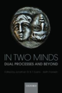 In Two Minds: Dual Processes and Beyond - cover