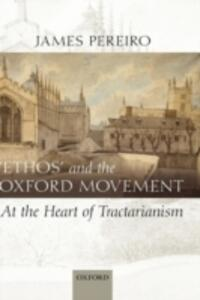 'Ethos' and the Oxford Movement: At the Heart of Tractarianism - James Pereiro - cover