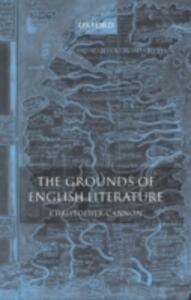 The Grounds of English Literature - Christopher Cannon - cover