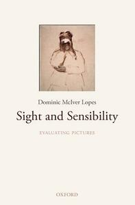 Sight and Sensibility: Evaluating Pictures - Dominic McIver Lopes - cover
