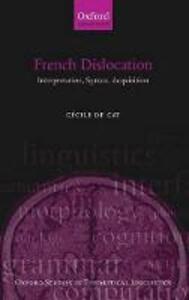 French Dislocation: Interpretation, Syntax, Acquisition - Cecile De Cat - cover