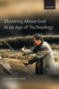 Thinking about God in an Age of Technology - George Pattison - cover