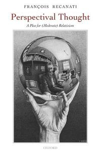 Perspectival Thought: A Plea for (Moderate) Relativism - Francois Recanati - cover