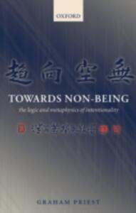 Towards Non-Being: The Logic and Metaphysics of Intentionality - Graham Priest - cover