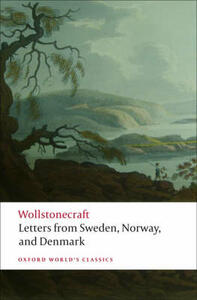 Letters written in Sweden, Norway, and Denmark - Mary Wollstonecraft - cover