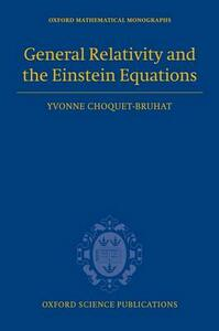 General Relativity and the Einstein Equations - Yvonne Choquet-Bruhat - cover