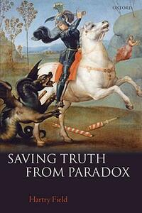 Saving Truth From Paradox - Hartry Field - cover