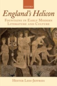 England's Helicon: Fountains in Early Modern Literature and Culture - Hester Lees-Jeffries - cover