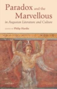 Paradox and the Marvellous in Augustan Literature and Culture - cover