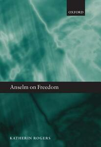 Anselm on Freedom - Katherin A. Rogers - cover