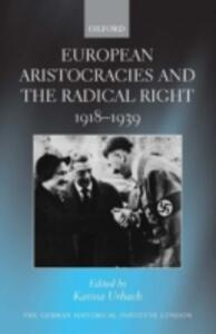 European Aristocracies and the Radical Right, 1918-1939 - cover