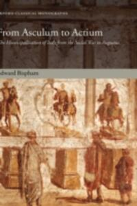 From Asculum to Actium: The Municipalization of Italy from the Social War to Augustus - Edward Bispham - cover