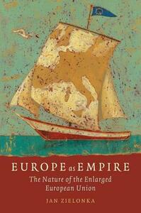 Europe as Empire: The Nature of the Enlarged European Union - Jan Zielonka - cover