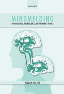 Mindmelding: Consciousness, Neuroscience, and the Mind's Privacy - William Hirstein - cover
