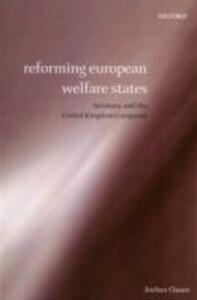 Reforming European Welfare States: Germany and the United Kingdom Compared - Jochen Clasen - cover