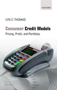 Consumer Credit Models: Pricing, Profit and Portfolios - Lyn C. Thomas - cover