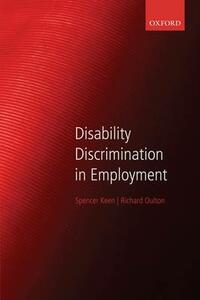 Disability Discrimination in Employment - Spencer Keen,Richard Oulton - cover