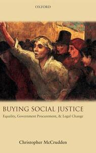 Buying Social Justice: Equality, Government Procurement, & Legal Change - Christopher McCrudden - cover