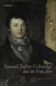 Samuel Taylor Coleridge and the Fine Arts - Morton D. Paley - cover