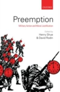 Preemption: Military Action and Moral Justification - cover