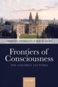 Frontiers of Consciousness: Chichele Lectures - cover