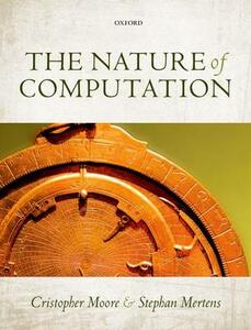 The Nature of Computation - Cristopher Moore,Stephan Mertens - cover