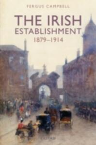 The Irish Establishment 1879-1914 - Fergus Campbell - cover
