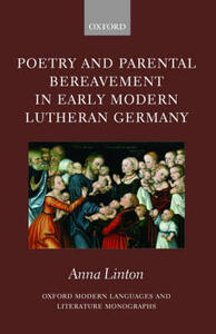 Poetry and Parental Bereavement in Early Modern Lutheran Germany - Anna Linton - cover