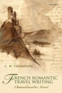 French Romantic Travel Writing: Chateaubriand to Nerval - C.W. Thompson - cover