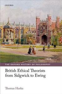 British Ethical Theorists from Sidgwick to Ewing - Thomas Hurka - cover