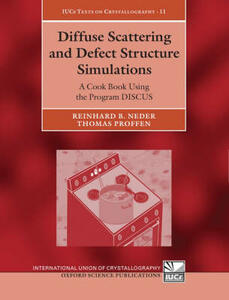 Diffuse Scattering and Defect Structure Simulations: A cook book using the program DISCUS - Reinhard B. Neder,Thomas Proffen - cover