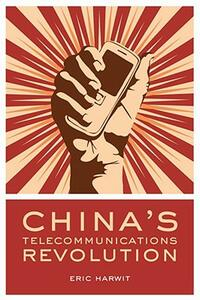 China's Telecommunications Revolution - Eric Harwit - cover
