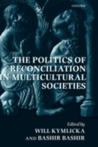 The Politics of Reconciliation in Multicultural Societies - cover