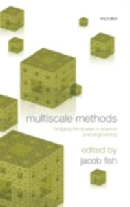 Multiscale Methods: Bridging the Scales in Science and Engineering - cover