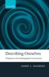 Describing Ourselves: Wittgenstein and Autobiographical Consciousness - Garry L. Hagberg - cover