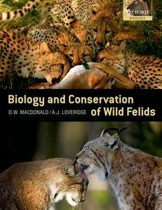 The Biology and Conservation of Wild Felids - cover