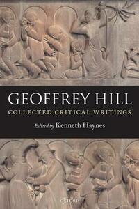 Collected Critical Writings - Geoffrey Hill - cover