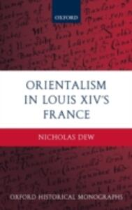 Orientalism in Louis XIV's France - Nicholas Dew - cover