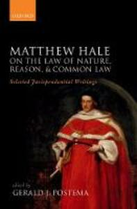 Matthew Hale: On the Law of Nature, Reason, and Common Law: Selected Jurisprudential Writings - cover