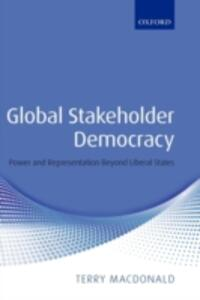 Global Stakeholder Democracy: Power and Representation Beyond Liberal States - Terry Macdonald - cover