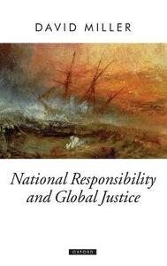 National Responsibility and Global Justice - David Miller - cover