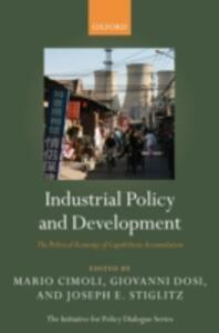 Industrial Policy and Development: The Political Economy of Capabilities Accumulation - cover