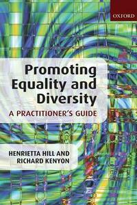 Promoting Equality and Diversity: A Practitioner's Guide - Henrietta Hill,Richard Kenyon - cover