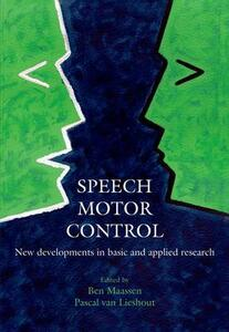 Speech Motor Control: New developments in basic and applied research - cover