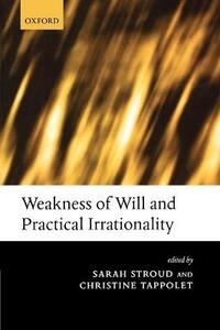 Weakness of Will and Practical Irrationality - cover