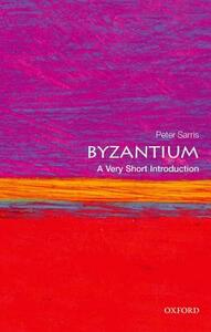 Byzantium: A Very Short Introduction - Peter Sarris - cover